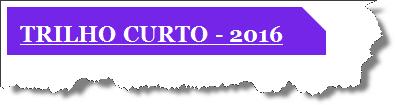 TRILHO CURTO - 2016